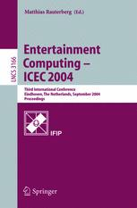 Entertainment Computing – ICEC 2004