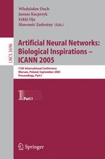 Artificial Neural Networks: Biological Inspirations – ICANN 2005