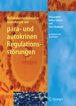 Molekularmedizinische Grundlagen von para- und autokrinen Regulationsstörungen