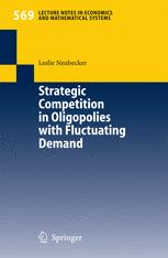 Strategic Competition in Oligopolies with Fluctuating Demand