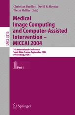 Medical Image Computing and Computer-Assisted Intervention – MICCAI 2004
