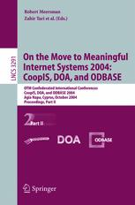 On the Move to Meaningful Internet Systems 2004: CoopIS, DOA, and ODBASE