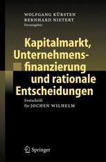 Kapitalmarkt, Unternehmensfinanzierung und rationale Entscheidungen