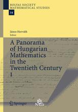 A Panorama of Hungarian Mathematics in the Twentieth Century I