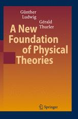 A New Foundation of Physical Theories