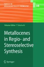 Metallocenes in Regio- and Stereoselective Synthesis