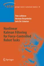 Nonlinear Kalman Filtering for Force-Controlled Robot Tasks