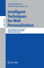 Intelligent Techniques for Web Personalization