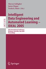 Intelligent Data Engineering and Automated Learning - IDEAL 2005