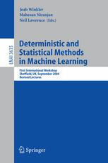 Deterministic and Statistical Methods in Machine Learning