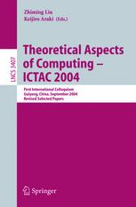 Theoretical Aspects of Computing - ICTAC 2004