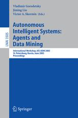 Autonomous Intelligent Systems: Agents and Data Mining