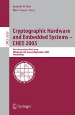 Cryptographic Hardware and Embedded Systems – CHES 2005