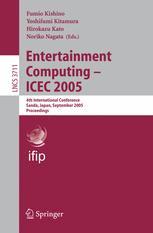Entertainment Computing - ICEC 2005