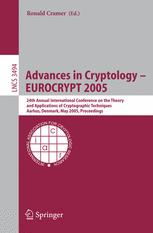 Advances in Cryptology – EUROCRYPT 2005