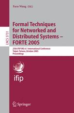 Formal Techniques for Networked and Distributed Systems - FORTE 2005