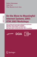 On the Move to Meaningful Internet Systems 2005: OTM 2005 Workshops