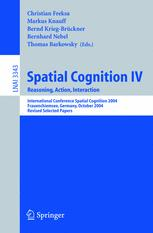 Spatial Cognition IV. Reasoning, Action, Interaction