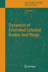 Dynamics of Extended Celestial Bodies and Rings