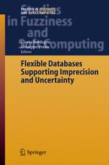 Flexible Databases Supporting Imprecision and Uncertainty