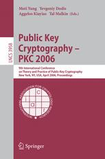 Public Key Cryptography - PKC 2006