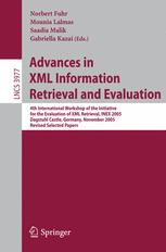 Advances in XML Information Retrieval and Evaluation