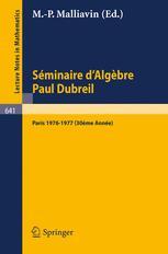 Séminaire d'Algèbre Paul Dubreil Proceedings, Paris 1976–1977 (30ème Année)
