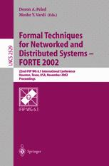 Formal Techniques for Networked and Distributed Sytems — FORTE 2002