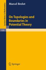 On Topologies and Boundaries in Potential Theory