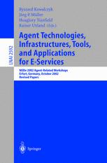 Agent Technologies, Infrastructures, Tools, and Applications for E-Services