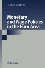 Monetary and Wage Policies in the Euro Area