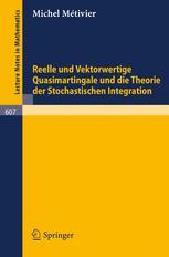Reelle und Vektorwertige Quasimartingale und die Theorie der Stochastischen Integration
