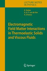 Electromagnetic Field Matter Interactions in Thermoelastic Solids and Viscous Fluids