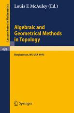 Algebraic and Geometrical Methods in Topology