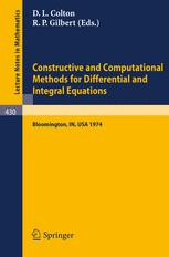 Constructive and Computational Methods for Differential and Integral Equations
