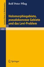 Holomorphiegebiete, pseudokonvexe Gebiete und das Levi-Problem