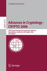 Advances in Cryptology - CRYPTO 2006
