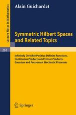 Symmetric Hilbert Spaces and Related Topics