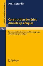 Construction de Séries Discrètes p-adiques