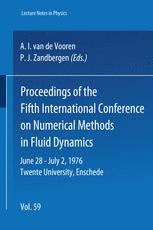 Proceedings of the Fifth International Conference on Numerical Methods in Fluid Dynamics June 28 – July 2, 1976 Twente University, Enschede