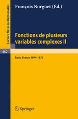 Fonctions de Plusieurs Variables Complexes II