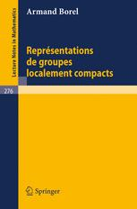 Représentations de Groupes Localement Compacts
