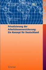 Privatisierung der Arbeitslosenversicherung: Ein Konzept für Deutschland