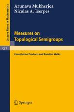 Measures on Topological Semigroups: Convolution Products and Random Walks
