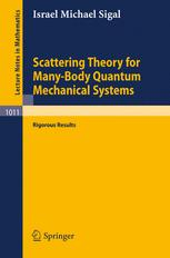 Scattering Theory for Many-Body Quantum Mechanical Systems —