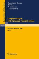 Complex Analysis — Fifth Romanian-Finnish Seminar