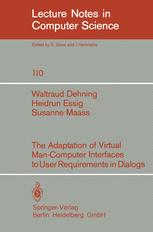 The Adaptation of Virtual Man-Computer Interfaces to User Requirements in Dialogs