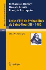 École d'Été de Probabilités de Saint-Flour XII - 1982