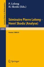 Séminaire Pierre Lelong-Henri Skoda (Analyse) Années 1980/81