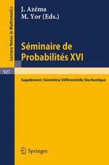 Séminaire de Probabilités XVI, 1980/81 Supplément: Géométrie Différentielle Stochastique